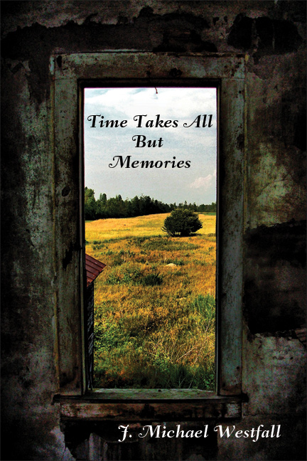 Time Takes All But Memories--Westfall