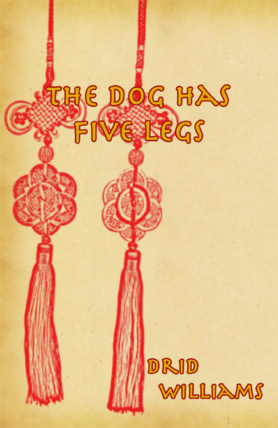 The Dog Has Five Legs by Drid Williams