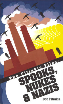 The Fitrakis Files: Spooks, Nukes and Nazis by Bob Fitrakis