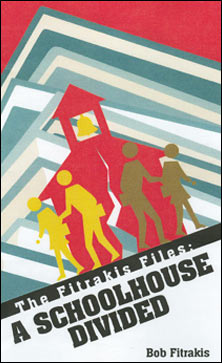 The Fitrakis Files: A Schoolhouse Divided by Bob Fitrakis