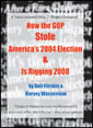 How the GOP stole America's 2004 election and is rigging 2008